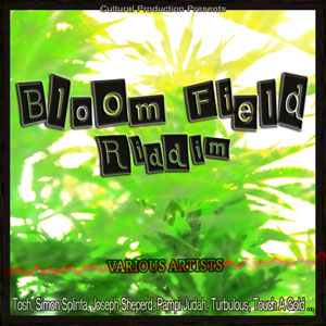 BLOOM FIELD RIDDIM - VARIOUS ARTISTS