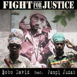FIGHT FOR JUSTICE - BOBO DAVID (FEAT. PAMPI JUDAH)