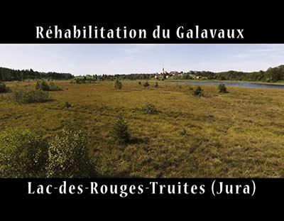 REHABILITATION GALAVAUX - LAC DES ROUGES TRUITES (JURA)